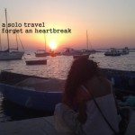 5 reasons why a solo travel will make you forget an heartbreak