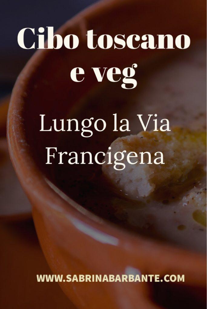 cibo toscano e veg lungo la via francigena - in my siotcase - www.sabrinabarbante.com