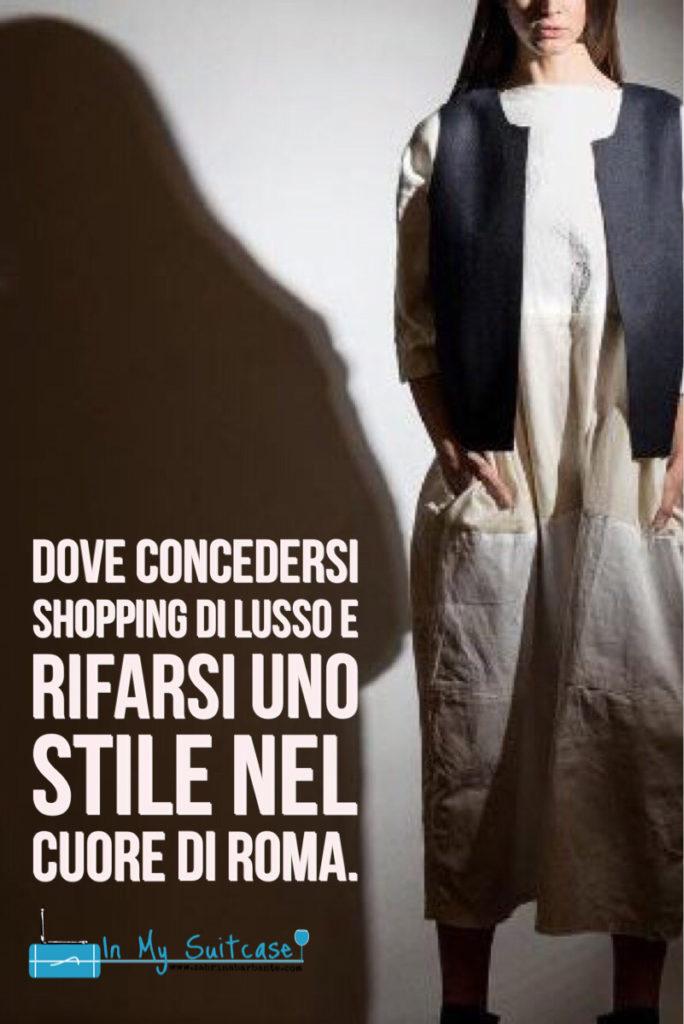 shopping di lusso nel cuore storico di roma - dove andarsi per rifarsi uno stile
