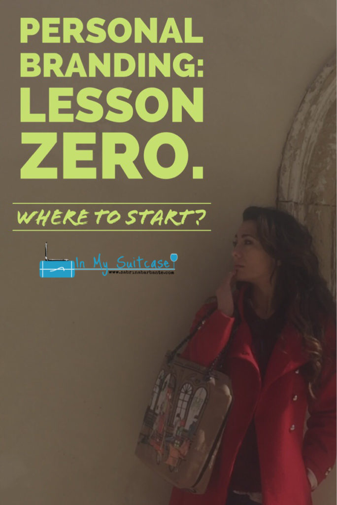 personal branding: lesson zero. Where to start