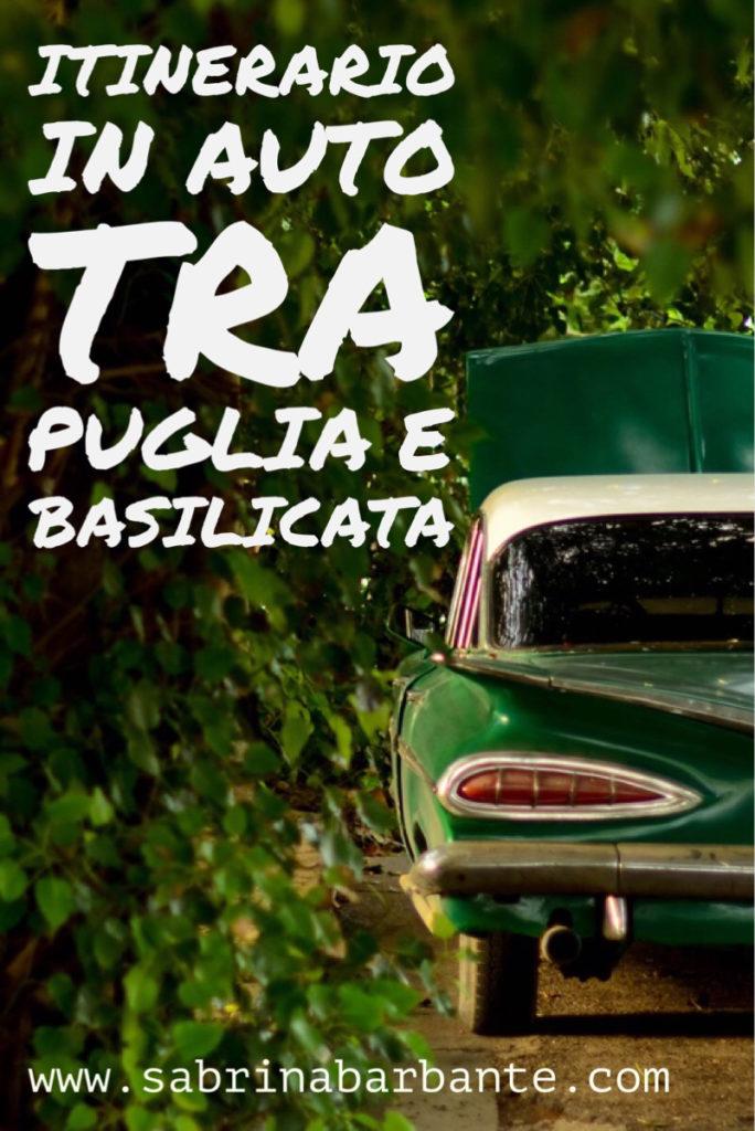 itinerari in auto tra puglia e basilicata - in my siutcase